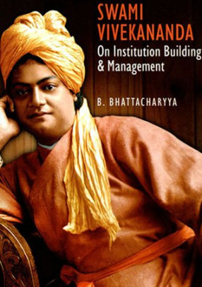 Swami Vivekananda (On Institution Building and Management)