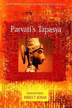 Parvati's Tapasya (Illumination, Heroism and Harmony)