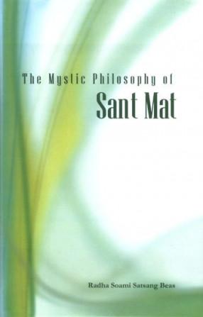 The Mystic Philosophy of Sant Mat