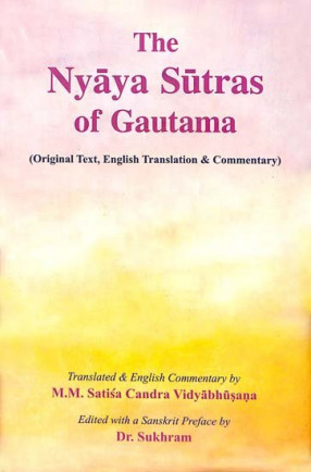 The Nyaya Sutras of Gautama (Original Text, English Translation and Commentary)