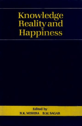 Knowledge Reality and Happiness