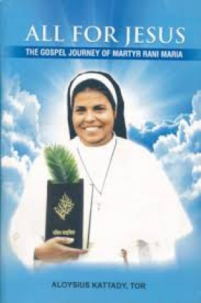 All For Jesus: The Gospel Journey of Martyr Rani Maria