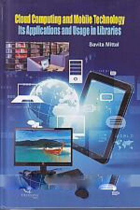 Cloud Computing and Mobile Technology: Its Applications and Usage in Libraries