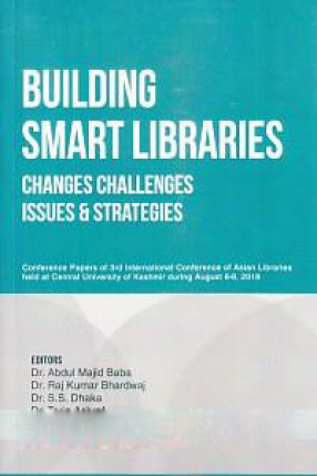 Developing Smart Libraries: Changes Challenges: Issues & Strategies