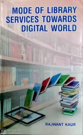 Mode of Library Services Towards Digital World