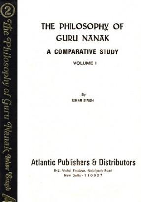 The Philosophy of Guru Nanak (In 2 Volumes)