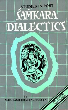 Studies in Post - Samkara Dialectics