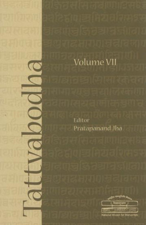 Tattvabodha - Essays from the Lecture Series of the National Mission for Manuscripts (Volume VII)