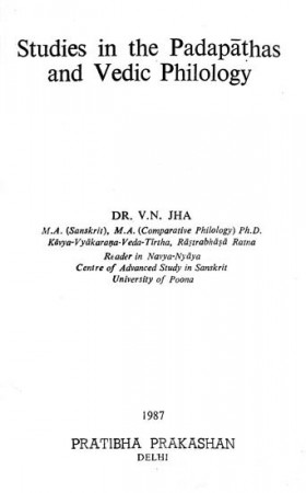 Studies In The Padapathas and Vedic Philology
