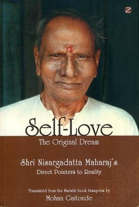 Self - Love: The Original Dream (Shri Nisargadatta Maharaj's Direct Pointers to Reality)