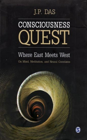 Consciousness Quest - Where East Meets West On Mind, Meditation, and neural Correlates