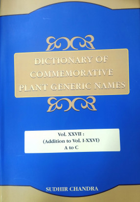 Dictionary of Commemorative Plant Generic Names: Volume XXVII: Addition to Volume I-XXVI: A to C