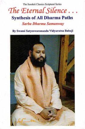 The Eternal Silence... Synthesis of all Dharma Paths- Sarba Dharma Samanway