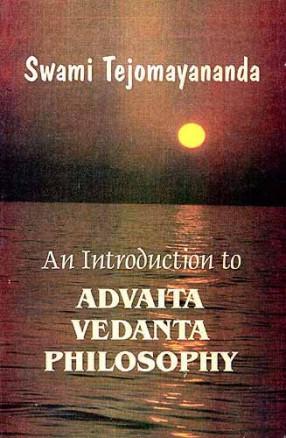 An Introduction to Advaita Vedanta Philosophy: A Free Rendering into English of 'Laghuvasudevamanana'