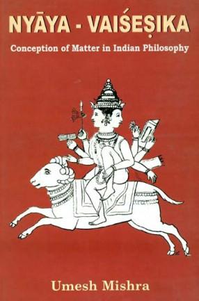 Nyaya-Vaisesika (Conception Matter in Indian Philisophy)