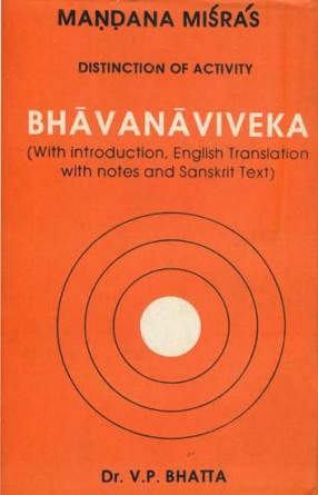 Bhavanaviveka - Mandana Misras Distinction of Activity