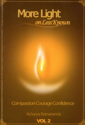 More Light on Less Known - Compassion, Courage, Confidence (Volume 2)
