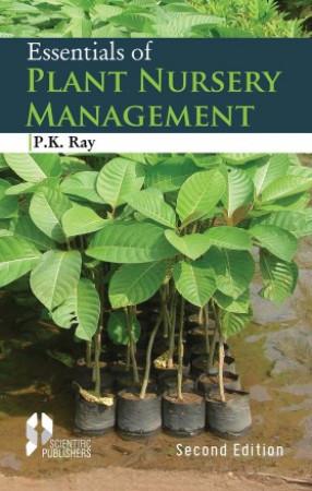 Essentials of Plant Nursery Management