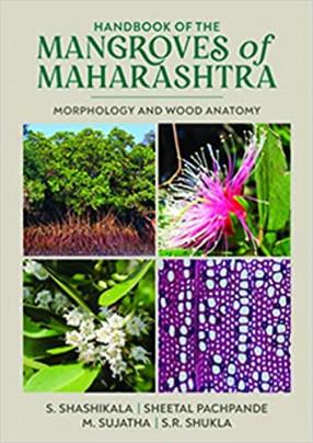 Handbook of the Mangroves of Maharashtra: Morphology and Wood Anatomy