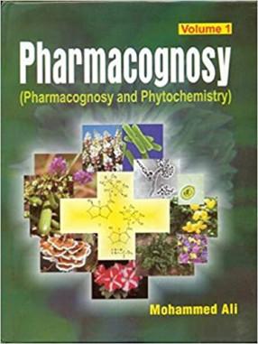 Pharmacognosy: Pharmacognosy and Phytochemistry: Volume 1
