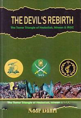 The Devil's Rebirth: The Terror Triangle of Ikhwan, IRGC and Hezbollah