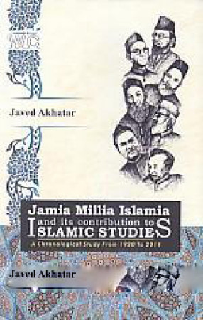 Jamia Millia Islamia and Its Contribution to Islamic Studies: A Chronological Study From 1920 to 2011