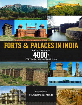 Forts and Palaces in India: Encyclopedia of 4000+ Forts and Palaces Across India
