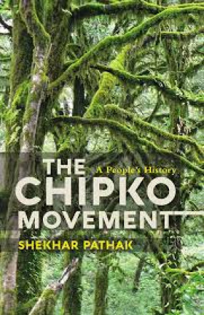 The Chipko Movement: A People's History
