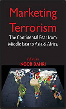Marketing Terrorism: The Continental Fear From Middle East to Asia & Africa