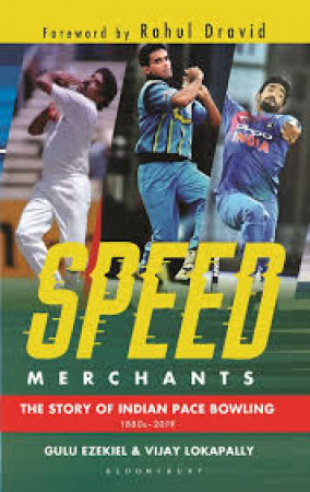 Speed Merchants: The Story of Indian Pace Bowling, 1880s-2019