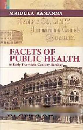 Facets of Public Health in Early Twentieth-Century Bombay