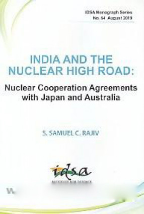 India and the Nuclear High Road: Nuclear Cooperation Agreements with Japan and Australia