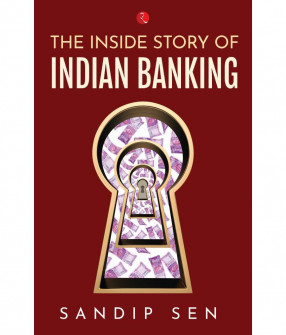 The Inside Story of Indian Banking