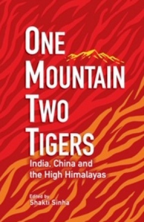 One Mountain Two Tigers: India, China and The High Himalayas
