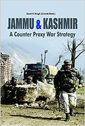 Jammu & Kashmir a Counter Proxy War Strategy