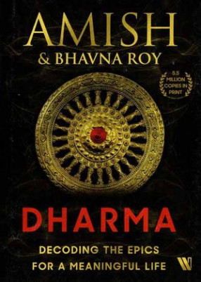 Dharma- Decoding The Epics For A Meaningful Life