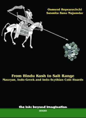 From Hindu Kush to Salt Range: Mauryan, Indo-Greek and Indo-Scythian Coin Hoards