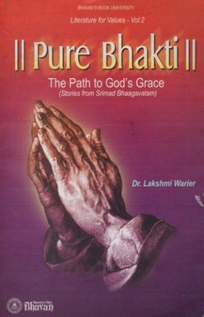 Pure Bhakti - The Path to God's Grace