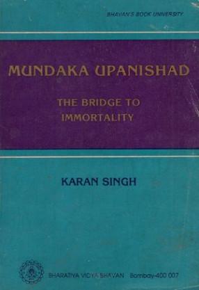 Mundaka Upanishad- The Bridge to Immortality