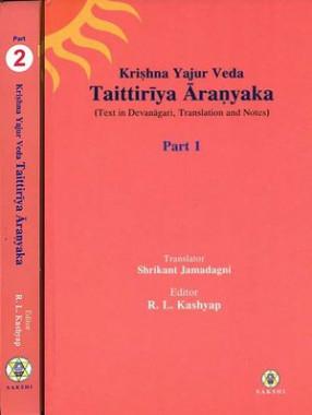 Taittiriya Aranyaka: Krishna Yajur Veda - Text in Devanagari Translation and Notes (In 2 Volumes)