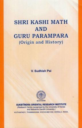 Shri Kashi Math and Guru Parampara (Origin and History)