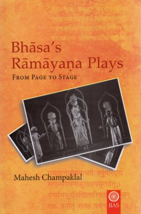 Bhasa's Ramayana Plays- From Page to Stage