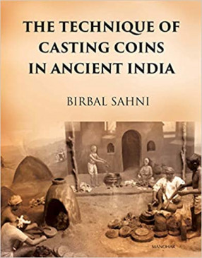 The Technique of Casting Coins in Ancient India