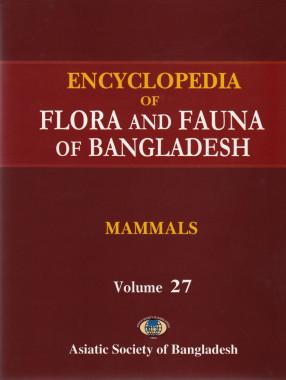 Encyclopedia of Flora and Fauna of Bangladesh, Volume 27: Mammals