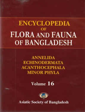 Encyclopedia of Flora and Fauna of Bangladesh, Volume 16: Annelida, Echinodermata, Acanthocephala and Minor Phyla