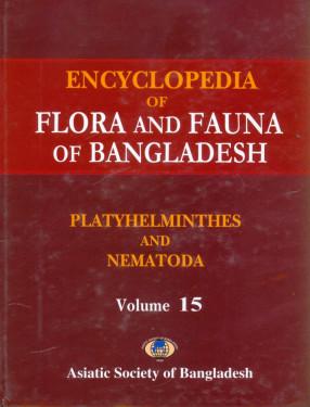Encyclopedia of Flora and Fauna of Bangladesh, Volume 15: Platyhelminthes and Nematoda