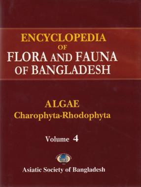 Encyclopedia of Flora and Fauna of Bangladesh, Volume 4: Algae: Charophyta-Rhodophyta: Achnanthaceae-Vaucheriaceae