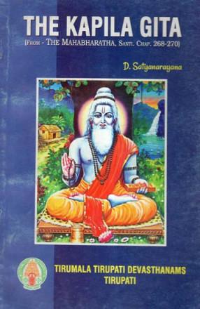 The Kapila Gita (From The Mahabharatha, Santi. Chap. 268-270)