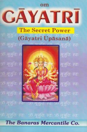 Om Gayatri The Secret Power- Gayatri Upasana