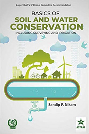 Basics of Soil and Water Conservation: Including Surveying and Irrigation